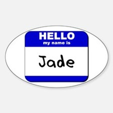hello my name is jade Oval Decal