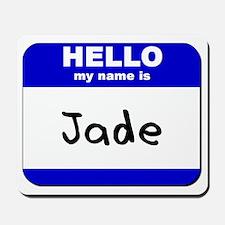 hello my name is jade  Mousepad