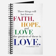 Faith, Hope, Love, The Greatest of these is Love J