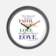 Faith, Hope, Love, The Greatest of these is Love W