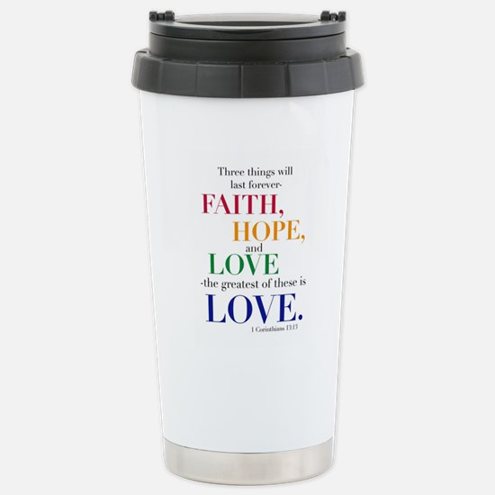 Faith, Hope, Love, The Greatest of these is Love T