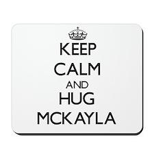 Keep Calm and HUG Mckayla Mousepad