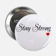 "Stay Strong 2.25"" Button"
