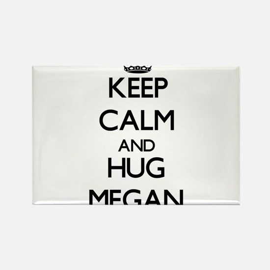 Keep Calm and HUG Megan Magnets