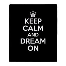Keep Calm And Dream On Throw Blanket