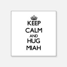 Keep Calm and HUG Miah Sticker