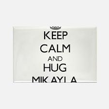 Keep Calm and HUG Mikayla Magnets