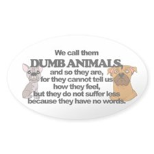 Dumb Animals Sticker (oval)