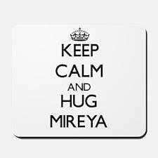 Keep Calm and HUG Mireya Mousepad