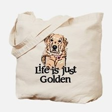 Life is Just Golden Tote Bag