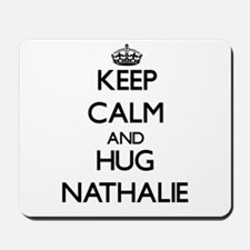 Keep Calm and HUG Nathalie Mousepad