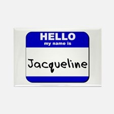 hello my name is jacqueline Rectangle Magnet