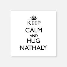 Keep Calm and HUG Nathaly Sticker