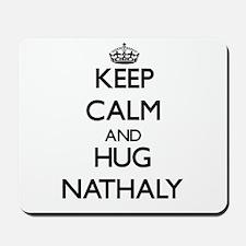 Keep Calm and HUG Nathaly Mousepad