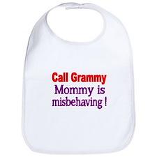 Call Grammy. Mommy is misbehaving Bib