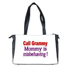 Call Grammy. Mommy is misbehaving Diaper Bag