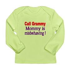 Call Grammy. Mommy Is Misbehaving Long Sleeve T-Sh