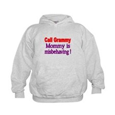 Call Grammy. Mommy is misbehaving Hoodie