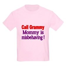 Call Grammy. Mommy Is Misbehaving T-Shirt