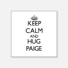 Keep Calm and HUG Paige Sticker