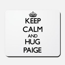 Keep Calm and HUG Paige Mousepad