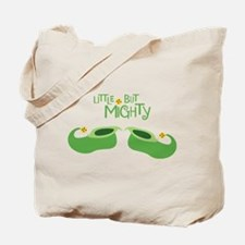 LITTLE BUT MIGHTY Tote Bag