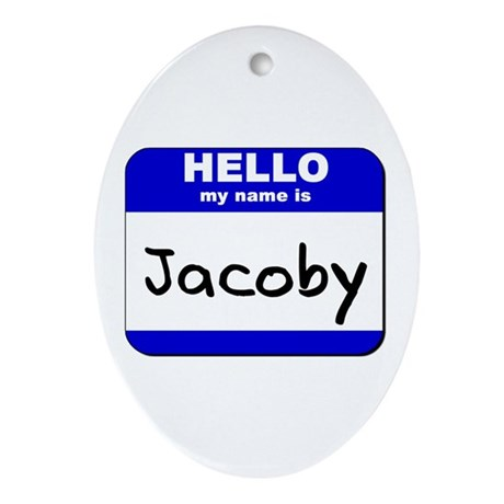 hello my name is jacoby Oval Ornament