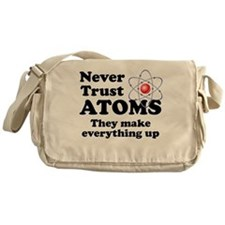 Never Trust Atoms Messenger Bag