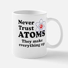 Never Trust Atoms Mugs