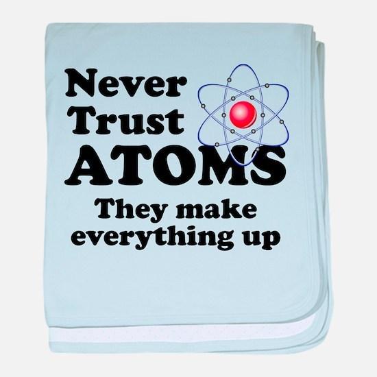 Never Trust Atoms baby blanket