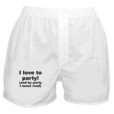 I Love To Party (And By Party I Mean Read) Boxer S