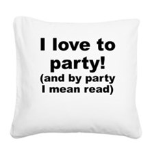 I Love To Party (And By Party I Mean Read) Square