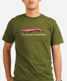 You Cant Have Enough Bacon T-Shirt
