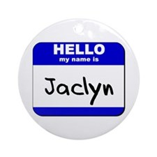 hello my name is jaclyn  Ornament (Round)