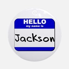 hello my name is jackson  Ornament (Round)