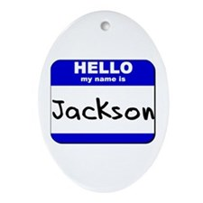 hello my name is jackson  Oval Ornament