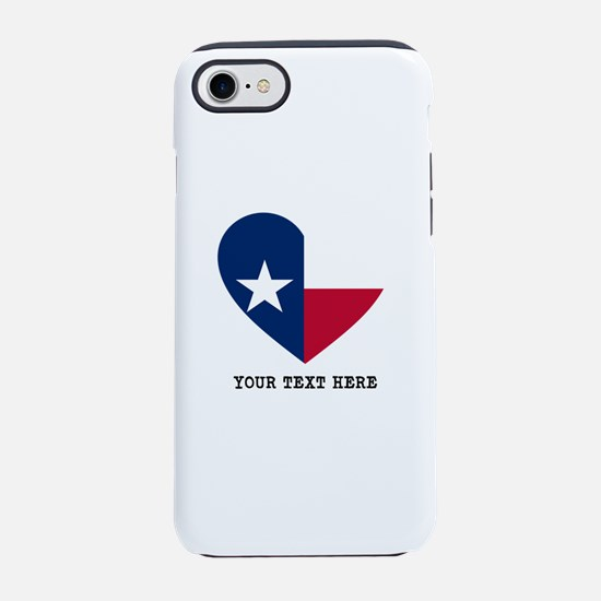 Custom Texas flag Heart iPhone 7 Tough Case