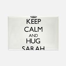 Keep Calm and HUG Sarah Magnets