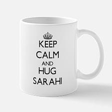 Keep Calm and HUG Sarahi Mugs