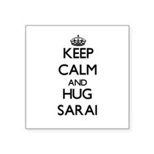 Keep Calm and HUG Sarai Sticker