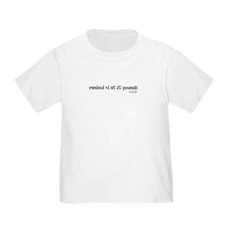 ranked #1 at 20 pounds T-Shirt