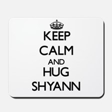 Keep Calm and HUG Shyann Mousepad