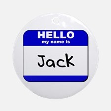hello my name is jack  Ornament (Round)