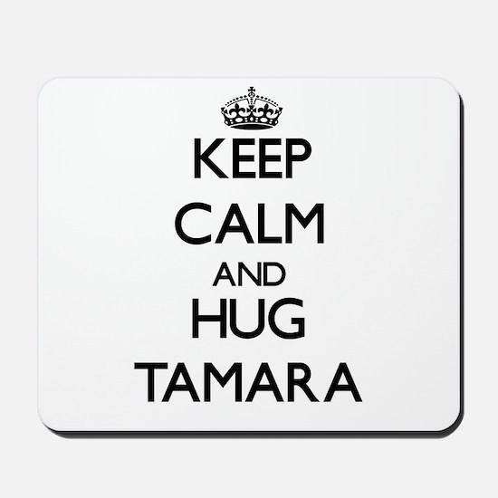 Keep Calm and HUG Tamara Mousepad