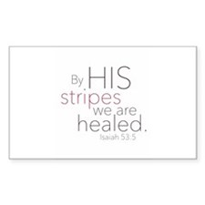 By HIS stripes we are healed. Decal