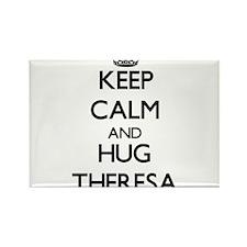 Keep Calm and HUG Theresa Magnets
