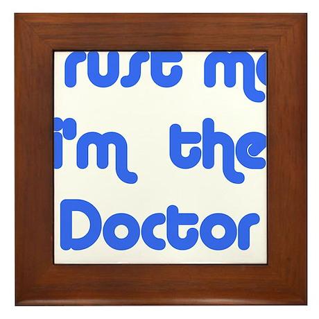trust me i'm the doctor Framed Tile