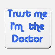 trust me i'm the doctor  Mousepad