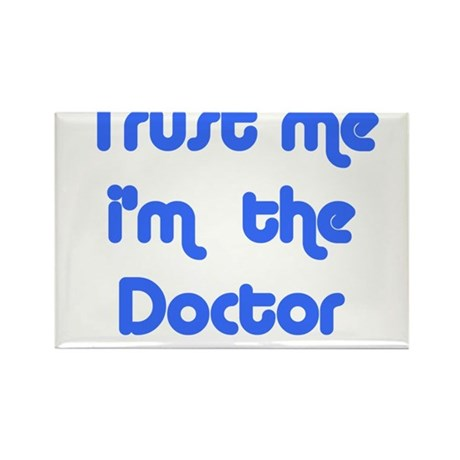 trust me i'm the doctor Rectangle Magnet