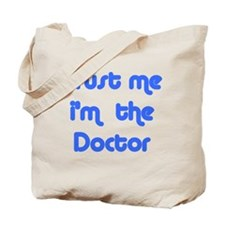 trust me i'm the doctor  Tote Bag